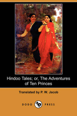 Hindoo Tales; Or, the Adventures of Ten Princes (Dodo Press) (Paperback)