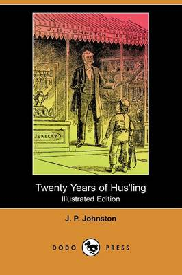 Twenty Years of Hus'ling (Illustrated Edition) (Dodo Press) (Paperback)
