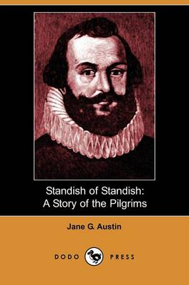 Standish of Standish: A Story of the Pilgrims (Dodo Press) (Paperback)