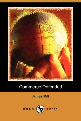 Commerce Defended (Dodo Press) (Paperback)