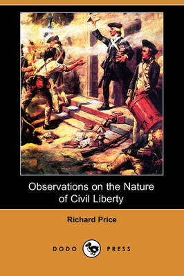 Observations on the Nature of Civil Liberty (Dodo Press) (Paperback)
