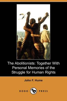 The Abolitionists: Together with Personal Memories of the Struggle for Human Rights (Paperback)