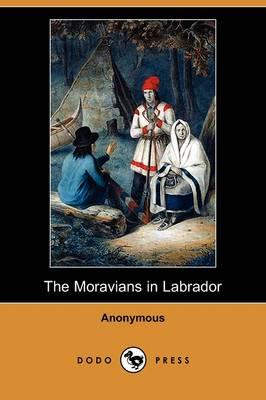 The Moravians in Labrador (Dodo Press) (Paperback)