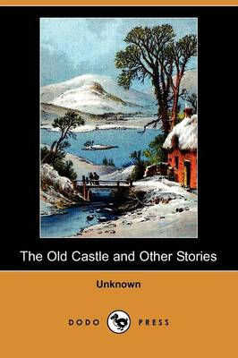 The Old Castle and Other Stories (Dodo Press) (Paperback)
