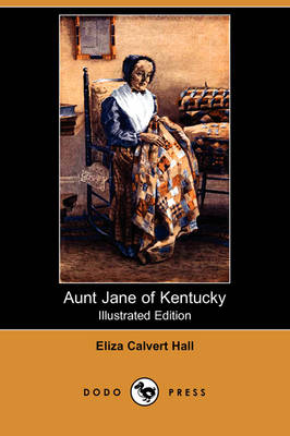 Aunt Jane of Kentucky (Illustrated Edition) (Dodo Press) (Paperback)