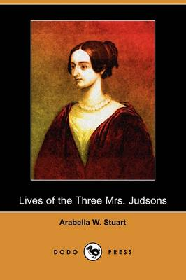 Lives of the Three Mrs. Judsons (Dodo Press) (Paperback)