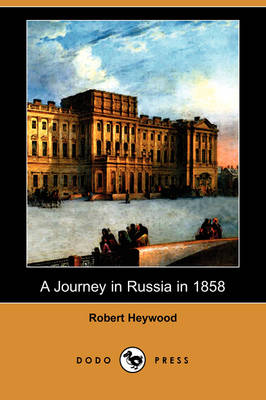 A Journey in Russia in 1858 (Dodo Press) (Paperback)