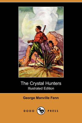 The Crystal Hunters (Illustrated Edition) (Dodo Press) (Paperback)