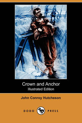 Crown and Anchor (Illustrated Edition) (Dodo Press) (Paperback)