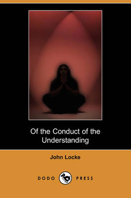 Of the Conduct of the Understanding (Dodo Press) (Paperback)