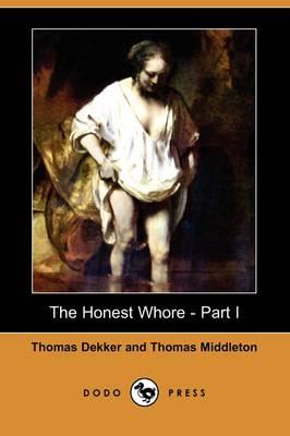 The Honest Whore - Part I (Dodo Press) (Paperback)