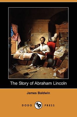 The Story of Abraham Lincoln (Dodo Press) (Paperback)