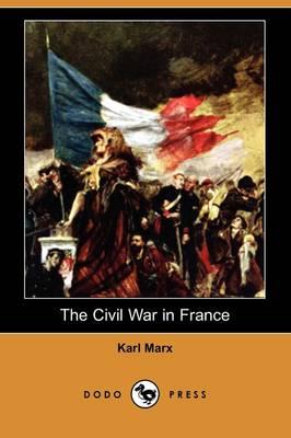 The Civil War in France (Dodo Press) (Paperback)