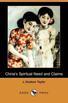 China's Spiritual Need and Claims (Dodo Press) (Paperback)
