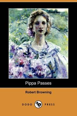 Pippa Passes (Dodo Press) (Paperback)