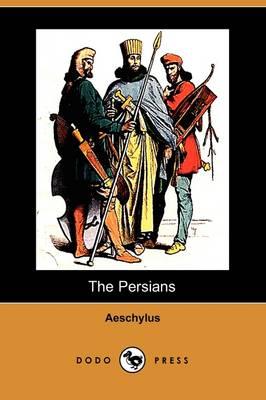 The Persians (Dodo Press) (Paperback)
