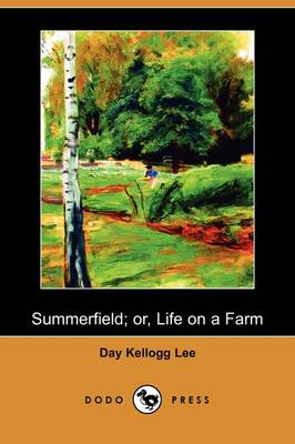 Summerfield; Or, Life on a Farm (Dodo Press) (Paperback)