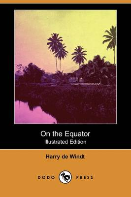 On the Equator (Illustrated Edition) (Dodo Press) (Paperback)
