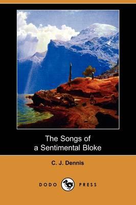 The Songs of a Sentimental Bloke (Dodo Press) (Paperback)
