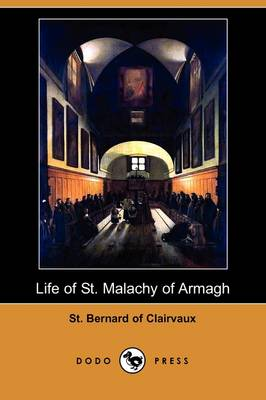 Life of St. Malachy of Armagh (Dodo Press) (Paperback)