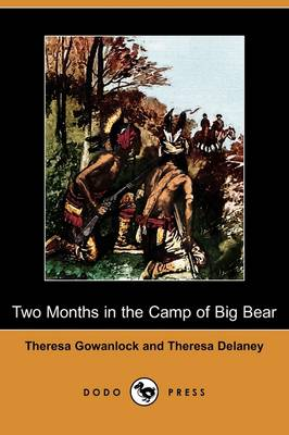 Two Months in the Camp of Big Bear (Dodo Press) (Paperback)