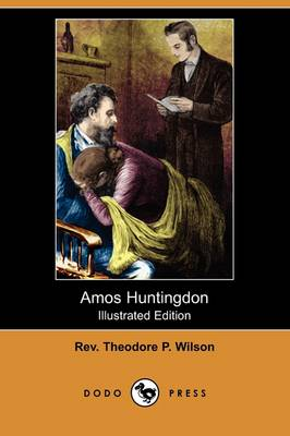 Amos Huntingdon (Illustrated Edition) (Dodo Press) (Paperback)