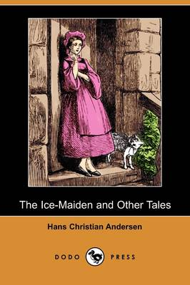 The Ice-Maiden and Other Tales (Dodo Press) (Paperback)