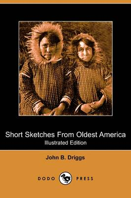 Short Sketches from Oldest America (Illustrated Edition) (Dodo Press) (Paperback)