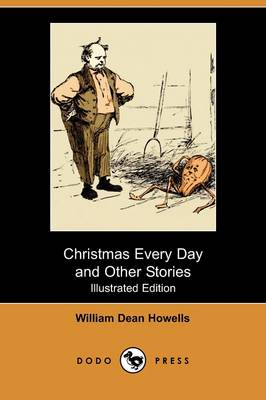Christmas Every Day and Other Stories (Illustrated Edition) (Dodo Press) (Paperback)