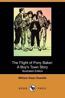 The Flight of Pony Baker: A Boy's Town Story (Illustrated Edition) (Dodo Press) (Paperback)
