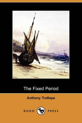 The Fixed Period (Dodo Press) (Paperback)