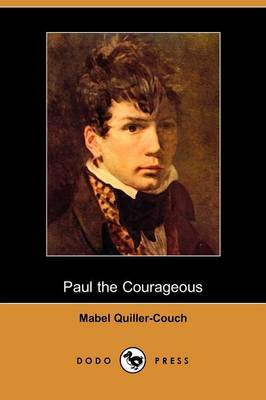 Paul the Courageous (Dodo Press) (Paperback)