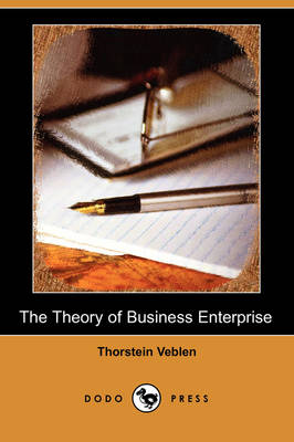 The Theory of Business Enterprise (Dodo Press) (Paperback)