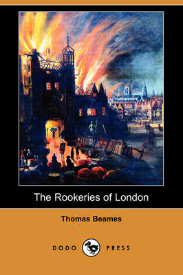 The Rookeries of London (Dodo Press) (Paperback)