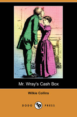 Mr. Wray's Cash Box; Or, the Mask and the Mystery (Dodo Press) (Paperback)