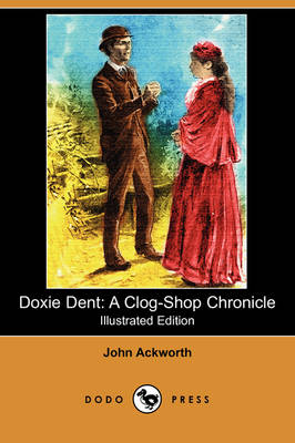 Doxie Dent: A Clog-Shop Chronicle (Illustrated Edition) (Dodo Press) (Paperback)