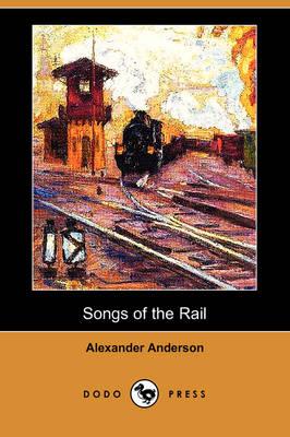 Songs of the Rail (Dodo Press) (Paperback)