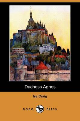 Duchess Agnes, a Drama, and Other Poems (Dodo Press) (Paperback)