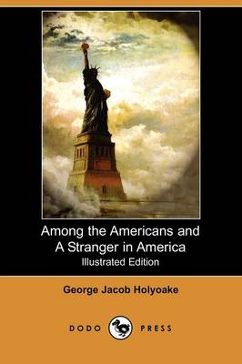 Among the Americans and a Stranger in America (Illustrated Edition) (Dodo Press) (Paperback)