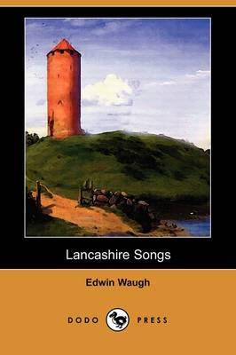 Lancashire Songs (Dodo Press) (Paperback)