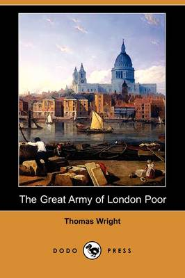 The Great Army of London Poor: Sketches of Life and Character in a Thames-Side District (Dodo Press) (Paperback)