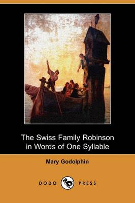 The Swiss Family Robinson in Words of One Syllable (Dodo Press) (Paperback)