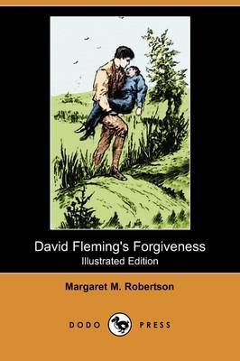 David Fleming's Forgiveness (Illustrated Edition) (Dodo Press) (Paperback)