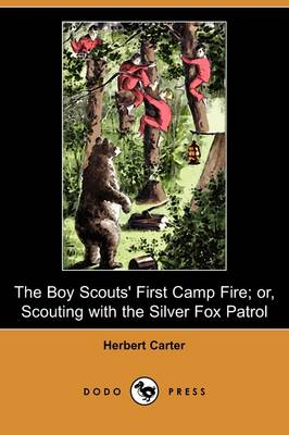 The Boy Scouts' First Camp Fire; Or, Scouting with the Silver Fox Patrol (Dodopress) (Paperback)