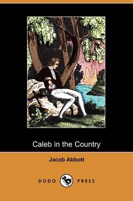 Caleb in the Country (Dodo Press) (Paperback)