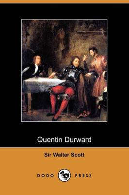 Quentin Durward (Dodo Press) (Paperback)