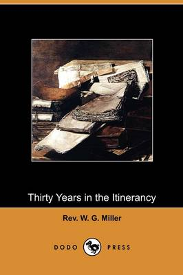 Thirty Years in the Itinerancy (Dodo Press) (Paperback)