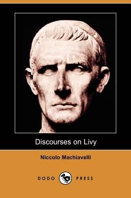 Discourses on Livy (Dodo Press) (Paperback)