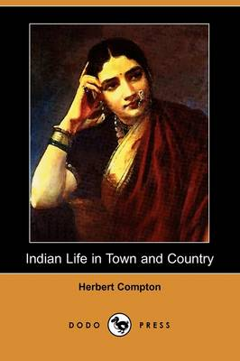 Indian Life in Town and Country (Dodo Press) (Paperback)