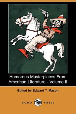 Humorous Masterpieces from American Literature - Volume II (Dodo Press) (Paperback)